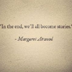 Life Quote In the end, all stories will probably be. - Life Quote In the end, all stories will probably be. End quote quotes - Poetry Quotes, Words Quotes, Sayings, Author Quotes, Quotes On Eyes, Quotes From Authors, Story Quotes, Literary Quotes, Great Quotes