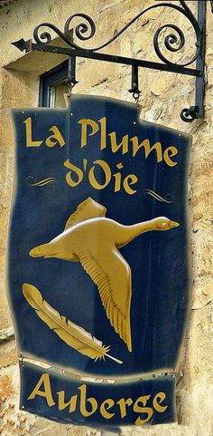 "Auberge ""La Plume d'Oie"" (The Goose Feather) in La Roque Gageac to Vezac, France. La Roque Gageac, Blade Sign, French Signs, Pub Signs, Goose Feathers, Store Signs, Hanging Signs, Belle Photo, Projects To Try"