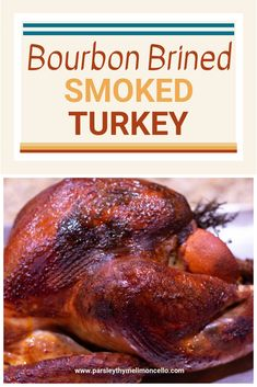 BOURBON BRINED SMOKED TURKEY - Parsley Thyme & Limoncello This Bourbon Brined Smoked Turkey has become the traditional holiday meal for our family. Moist, tender, and delicious, it's well worth the time involved. Traeger Recipes, Smoked Meat Recipes, Grilling Recipes, Pork Recipes, Smoker Turkey Recipes, Oven Recipes, Easy Recipes, Smoked Turkey Brine, Traeger Turkey