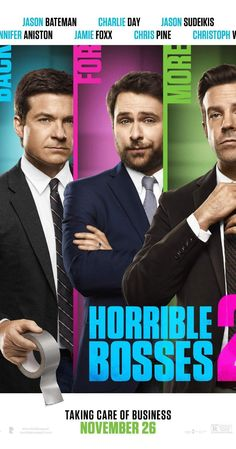 Directed by Sean Anders.  With Jason Bateman, Charlie Day, Jason Sudeikis, Chris Pine. Dale, Kurt and Nick decide to start their own business but things don't go as planned because of a slick investor, prompting the trio to pull off a harebrained and misguided kidnapping scheme.