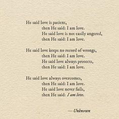 He said love is patient.