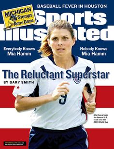 Mia Hamm appears on the cover of the Sept. 2003 issue of Sports Illustrated. The UNC grad won four national championships with the Tar Heels as well as two Olympic gold medals and two World Cup. Us Soccer, Soccer Tips, Play Soccer, Soccer Players, Morgan Soccer, Nike Soccer, Soccer Cleats, Si Cover, Sports Illustrated Covers