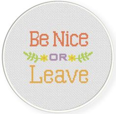 FREE for July 20th 2014 Only - Be Nice or Leave Cross Stitch Pattern