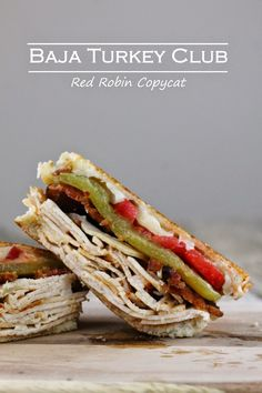 The Stay At Home Chef: Baja Turkey Club (Red Robin Copycat)