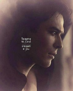 """The Vampire Diaries Damon Salvatore(Ian Somerhalder), I think I already pinned this before awhile ago. """"The beauty of the dark is the beauty of you"""" Vampire Diaries Damon, Vampire Diaries The Originals, Ian Somerhalder Vampire Diaries, Vampire Daries, Vampire Diaries Wallpaper, Vampire Diaries Quotes, Vampire Quotes, Damon Salvatore Quotes, Damon Quotes"""
