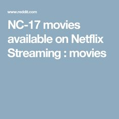 NC-17 movies available on Netflix Streaming : movies