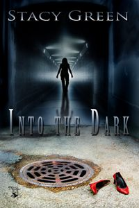 Into the Dark by Stacy Green