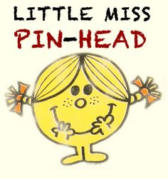 Little Miss Pin-head : )