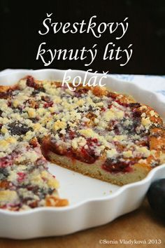 Unavená vařečka: Švestkový litý (kynutý) koláč... Czech Recipes, Russian Recipes, European Cuisine, Desert Recipes, Amazing Cakes, Banana Bread, Sweet Tooth, Deserts, Calamari
