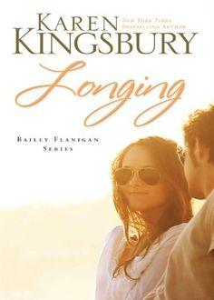 Longing (Bailey Flanigan Series) by Karen Kingsbury, http://www.amazon.com/dp/B004PYDM4S/ref=cm_sw_r_pi_dp_3jPftb1WYK8FZ