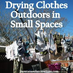 How to Dry Clothes Outdoors in Small Spaces. Save money on power and live more eco-friendly this summer! Emergency Preparedness, Survival, Off Grid Homestead, Neat And Tidy, Homekeeping, Grow Your Own Food, Off The Grid, Laundry Detergent, Saving Ideas
