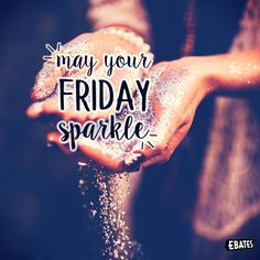 May your Friday sparkle. May your Friday sparkle. Good Morning Happy Friday, Happy Friday Quotes, Sunday Quotes, Good Morning Quotes, Happy Weekend, Daily Quotes, Life Quotes, Friday Weekend, Sparkle Quotes