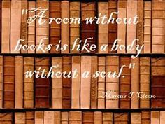 What would a room without books be?