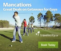Great deals on getaways for guys! Click-able banner to get to the deal