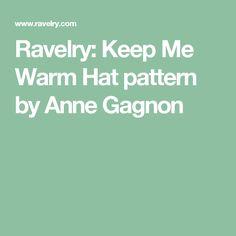 Ravelry: Keep Me Warm Hat pattern by Anne Gagnon