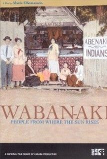 """Waban-Aki, people from where the sun rises - Alanis Obomsawin 2006 - DVD01245 -- """"Filmmaker returns to the Abenaki community of Odanak, QC, where she was raised. Though a series of interviews, she crafts a portrait of her people & traces the roots of her people from modern New England, through the Maritimes & to Quebec."""""""