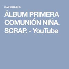 ÁLBUM PRIMERA COMUNIÓN NIÑA. SCRAP. - YouTube