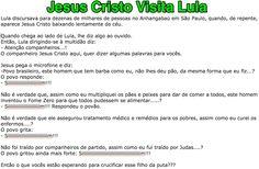 Jesus Cristo Visita Lula [capturado via WhatsApp Web] - 2015 03 05