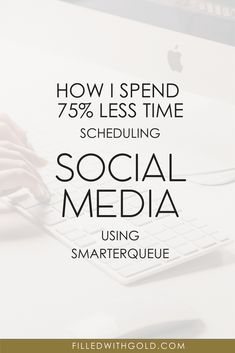 How I Spend 75% Less Time Scheduling My Social Media, Using SmarterQueue – Filled With Gold
