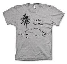 Happy Alone t-shirt