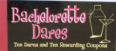 Bachelorette Dares Coupons  : Bachelorette Party