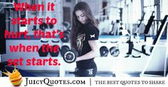 Quote About Fitness - 25 Fitness Motivation Quotes, Best Quotes, It Hurts, Best Quotes Ever, Motivational Fitness Quotes
