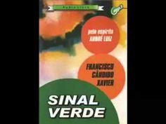 Livro Chico Xavier Sinal Verde em Áudio Vídeo Parte 01 A Luz do Espiritismo - YouTube