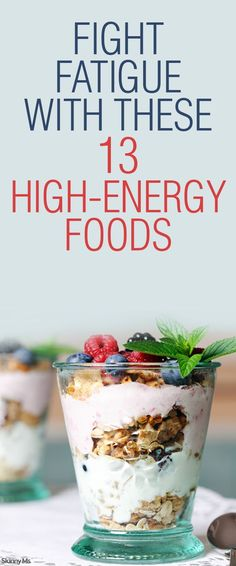 Fight Fatigue With These 13 High Energy Foods--they'll keep you full and energized so there's no crash involved!