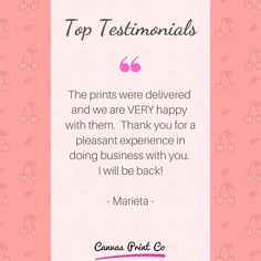 """Top Testimonials from our happy customers ❤️ """"The prints were delivered and we are VERY happy with them. Thank you for a pleasant experience in doing business with you."""