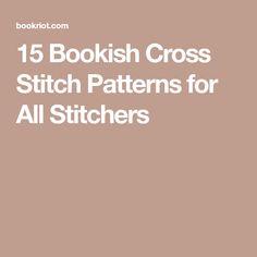 15 Bookish Cross Stitch Patterns for All Stitchers
