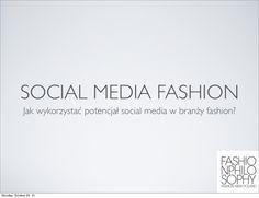 """Wykład podczas #FashionPhilosophy #FashionWeek Poland 27.10 - """"Jak wykorzystać potencjał mediów społecznościowych w budowaniu wizerunku marek modowych i projektantów""""   http://socjomania.pl/2012-11-19,social-media-dla-branzy-fashion"""