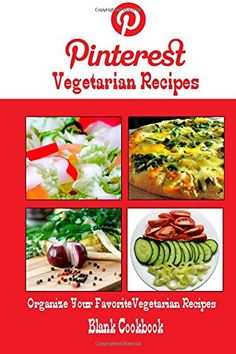 Pinterest Vegetarian Recipes Blank Cookbook (Blank Recipe Book): Recipe Keeper For Your Pinterest Vegetarian Recipes by Debbie Miller http://www.amazon.com/dp/1500650862/ref=cm_sw_r_pi_dp_Ksidvb112W8T2