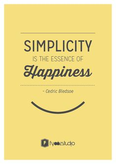 Another quote on simplicity.. but this time it's on our take on life ! cheers to happiness!! #fyoozstudio #motivatingquotes #simplicity #design #quotes #motivate
