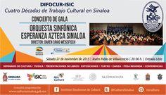 La Orquesta Sinfónica Esperanza Azteca, te invita a su concierto de Gala, dentro del programa de festejos por el 40º aniversario de la fundación del Instituto Sinaloense de Cultura (ISIC), antes Dirección de Investigación y Fomento de Cultura Regional (DIFOCUR). Sábado 21 de noviembre de 2015 en el Teatro Pablo de Villavicencio, a las 20:00 horas. Entrada libre. #Culiacán, #Sinaloa.