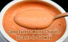 Como fazer molho Chipotle picante do Subway Molho Chipotle, Sauce Recipes, Cooking Recipes, Salsa Picante, Good Food, Yummy Food, Quick Snacks, Restaurant Recipes, Food Hacks