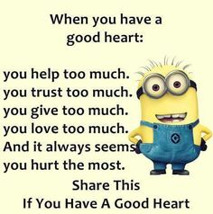 When you have a good heart:
