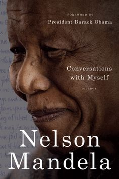 Buy Conversations with Myself by Barack Obama, Nelson Mandela and Read this Book on Kobo's Free Apps. Discover Kobo's Vast Collection of Ebooks and Audiobooks Today - Over 4 Million Titles! 100 Best Books, Good Books, My Books, Nelson Mandela, Personalized Books, Great Words, Lessons Learned, Barack Obama, Reading Lists