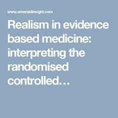 Realism in evidence based medicine: interpreting the randomised controlled…