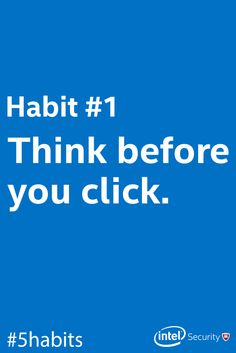 Think twice before you click. #5habits