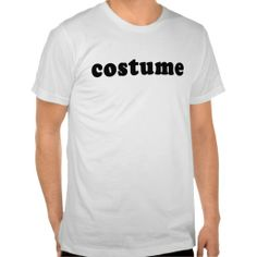 T shirt that just says COSTUME