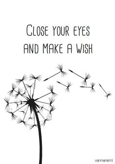 Quotes about Happiness : Dandelion w/ sèeds close your eyes and make a wish Wish Quotes, Words Quotes, Me Quotes, Qoutes, Sayings, Message Positif, Drawing Quotes, Drawing Ideas, Make A Wish