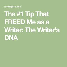 The #1 Tip That FREED Me as a Writer: The Writer's DNA