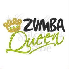 Image Detail for - Sayings (1830) Zumba Queen Applique 5x7