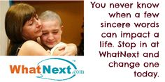 #Cancer Patients, #Caregivers, #Survivors and Family, get support from others like you http://www.whatnext.com