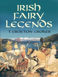 Irish Fairy Legends by T. Crofton Croker  Come sit by the fire—a world of enchantment awaits you in this treasury of classic Irish stories by folklorist T. Crofton Croker. From 1812 to 1816, he roamed southern Ireland, listening to his countrymen's stories of pixies, leprechauns, and other supernatural creatures. The result is one of the first collections of Irish fairy tales on record—and it's often considered the finest. Told in plain but colorful language with charming...