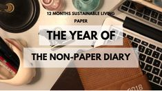 Tips on how you can use technology to become more efficient and cut out your paper diary for a whole year. Digital Diary, Set A Reminder, Organize Your Life, Life Organization, Weekly Planner, Sustainable Living, 12 Months, Sustainability