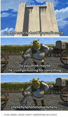 Shrek: I never understood the actual meaning. I always thought Shrek just meant that he was short. Funny Shit, Funny Puns, The Funny, Funny Stuff, Funny Things, Funny Quotes, That's Hilarious, Daily Funny, Nerd Stuff