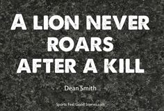 Quote by the Legendary Dean Smith on Lisa Mende Design