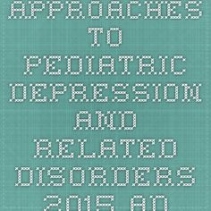 Approaches to Pediatric Depression and Related Disorders 2015-Additional Information   Mayo School of Continuous Professional Development