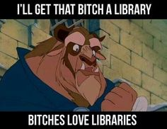 Beauty and the beast Disney Bitches love Funny